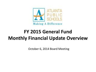 FY 2015 General Fund Monthly Financial Update Overview