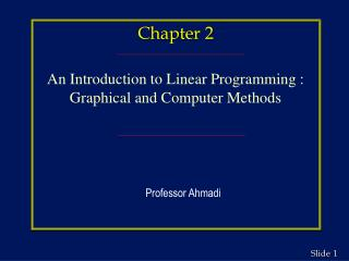 Chapter 2 An Introduction to Linear Programming : Graphical and Computer Methods