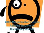 2012 AST Instructor s Forum Advising Students  Disciplinary Actions
