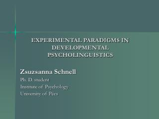 EXPERIMENTAL PARADIGMS IN DEVELOPMENTAL PSYCHOLINGUISTICS