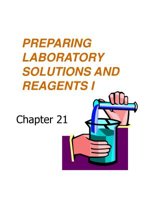 PREPARING LABORATORY SOLUTIONS AND REAGENTS I