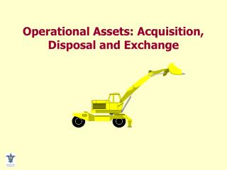 Operational Assets: Acquisition, Disposal and Exchange