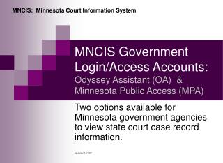 MNCIS Government Login/Access Accounts: Odyssey Assistant (OA)  & Minnesota Public Access (MPA)
