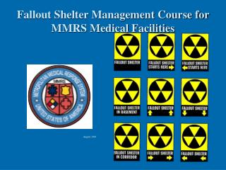 Fallout Shelter Management Course for MMRS Medical Facilities