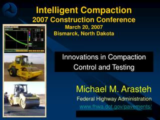 Intelligent Compaction 2007 Construction Conference March 20, 2007 Bismarck, North Dakota