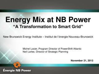 "Energy Mix at NB Power ""A Transformation to Smart Grid"""