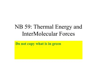 NB 59: Thermal Energy and InterMolecular Forces