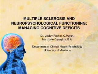 MULTIPLE SCLEROSIS AND NEUROPSYCHOLOGICAL FUNCTIONING: MANAGING COGNITIVE DEFICITS