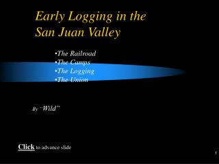 Early Logging in the  San Juan Valley