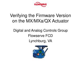 Verifying the Firmware Version on the MX/MXa/QX Actuator