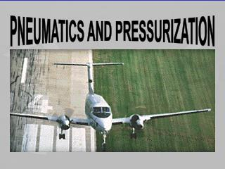 PNEUMATICS AND PRESSURIZATION