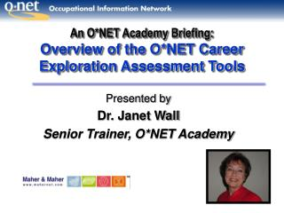 An O*NET Academy Briefing: Overview of the O*NET Career Exploration Assessment Tools