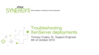 Troubleshooting XenServer deployments