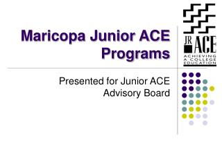 Maricopa Junior ACE Programs