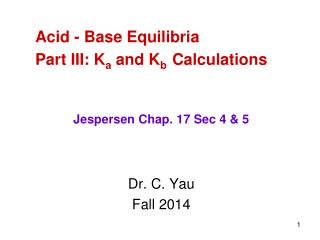 Acid - Base Equilibria Part III: K a  and K b Calculations
