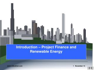 Introduction – Project Finance and Renewable Energy