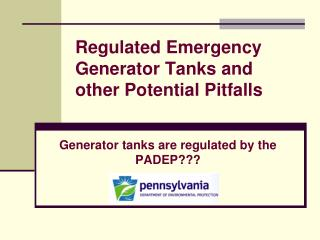 Regulated Emergency Generator Tanks and other Potential Pitfalls