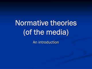 Normative theories  (of the media)