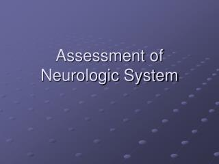 Assessment of Neurologic System