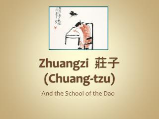 Zhuangzi 莊子 (Chuang- tzu )
