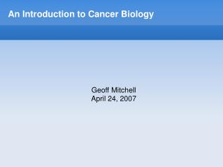 An Introduction to Cancer Biology