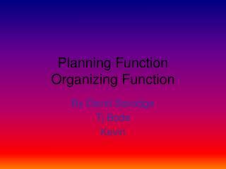 Planning Function Organizing Function