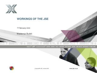WORKINGS OF THE JSE 7 February  2009