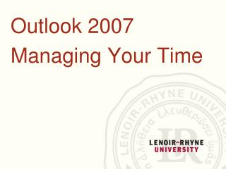 Outlook 2007 Managing Your Time