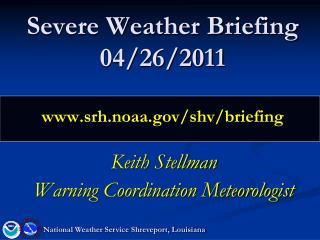 Severe Weather Briefing 04/26/2011 srh.noaa/shv/briefing