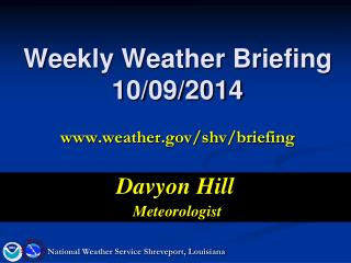 Weekly Weather Briefing 10/09/2014 weather/shv/briefing