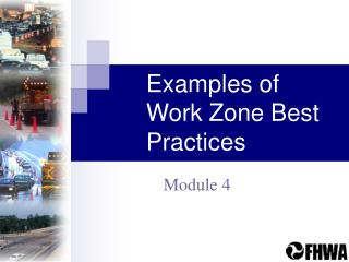 Examples of Work Zone Best Practices