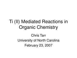 Ti (II) Mediated Reactions in Organic Chemistry