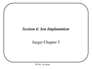 Section 6: Ion Implantation