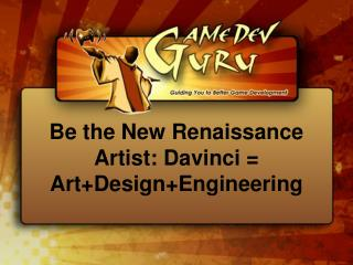 Be the New Renaissance Artist: Davinci = Art+Design+Engineering