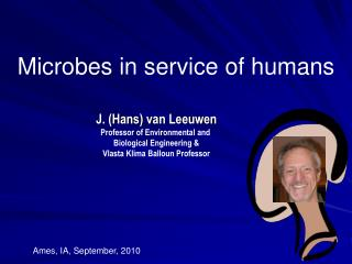 Microbes in service of humans