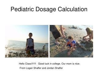 Pediatric Dosage Calculation