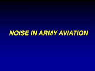 NOISE IN ARMY AVIATION