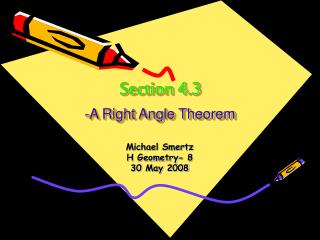 Section 4.3 -A Right Angle Theorem