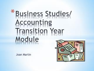 Business Studies/ Accounting  Transition Year Module