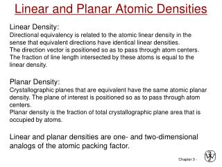 Linear and Planar Atomic Densities