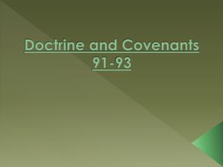 Doctrine and Covenants 91-93
