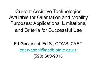 Current Assistive Technologies Available for Orientation and Mobility Purposes: Applications, Limitations, and Criteria