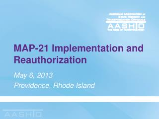 MAP-21 Implementation and Reauthorization