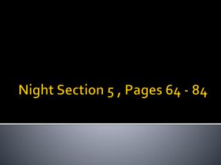 Night Section 5 , Pages 64 - 84
