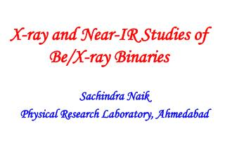 X-ray and Near-IR Studies of  Be/X-ray Binaries