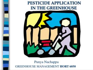 PESTICIDE APPLICATION  	    IN THE GREENHOUSE