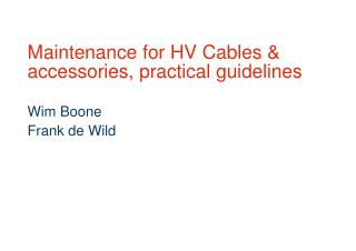 Maintenance for HV Cables & accessories, practical guidelines