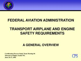 FEDERAL AVIATION ADMINISTRATION TRANSPORT AIRPLANE AND ENGINE SAFETY REQUIREMENTS