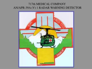 717th MEDICAL COMPANY  AN/APR-39A (V) 1 RADAR WARNING DETECTOR