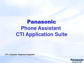Panasonic Phone Assistant  CTI Application Suite